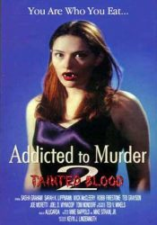 Crítica- Addicted to murder 2; Tainted blood (1998)